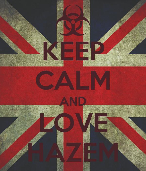 KEEP CALM AND LOVE HAZEM