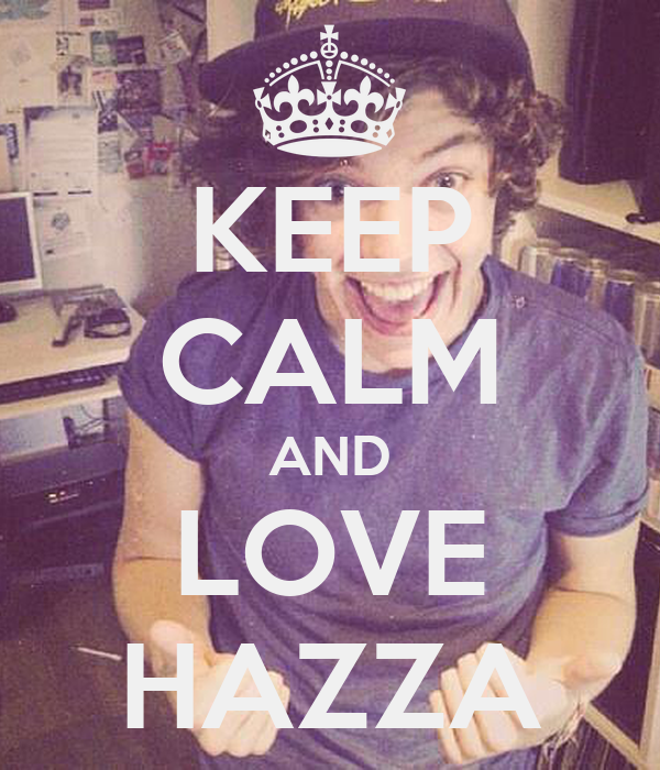 KEEP CALM AND LOVE HAZZA