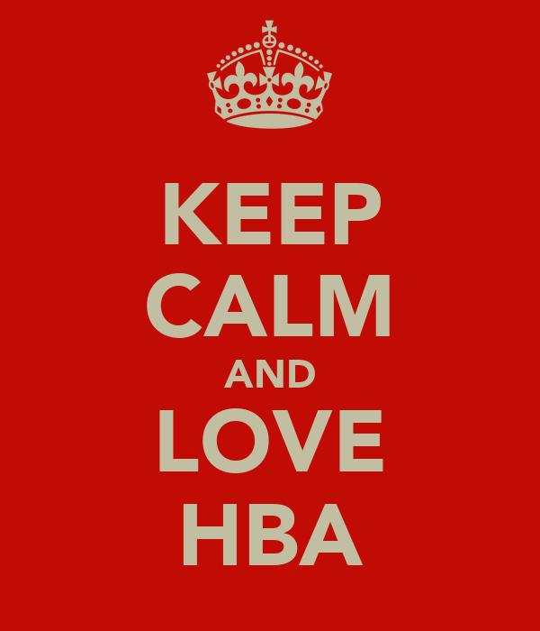 KEEP CALM AND LOVE HBA