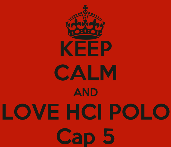 KEEP CALM AND LOVE HCI POLO Cap 5