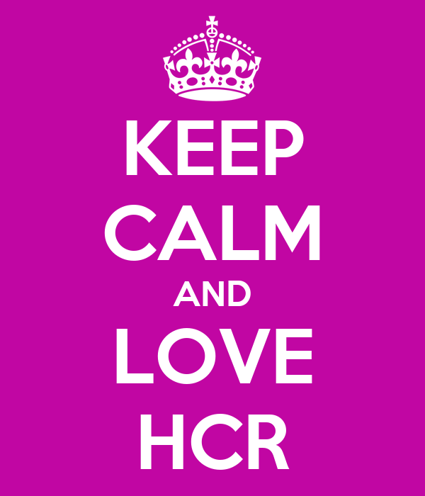 KEEP CALM AND LOVE HCR