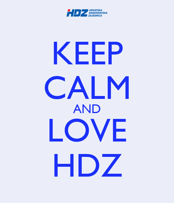 KEEP CALM AND LOVE HDZ