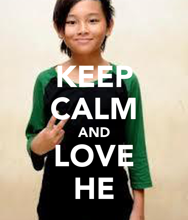 KEEP CALM AND LOVE HE