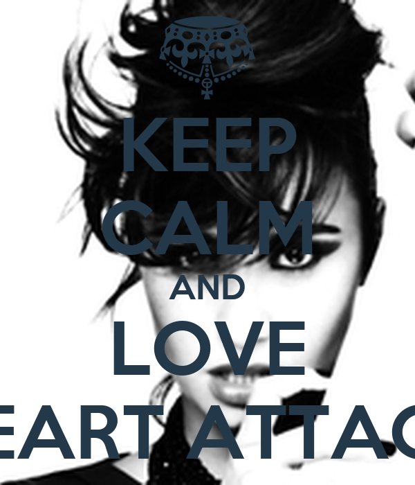 KEEP CALM AND LOVE HEART ATTACK