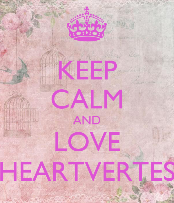 KEEP CALM AND LOVE HEARTVERTES