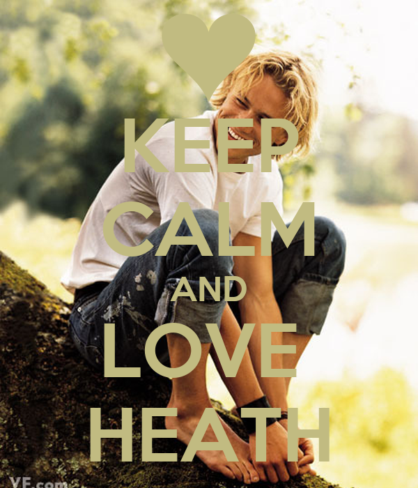 KEEP CALM AND LOVE  HEATH