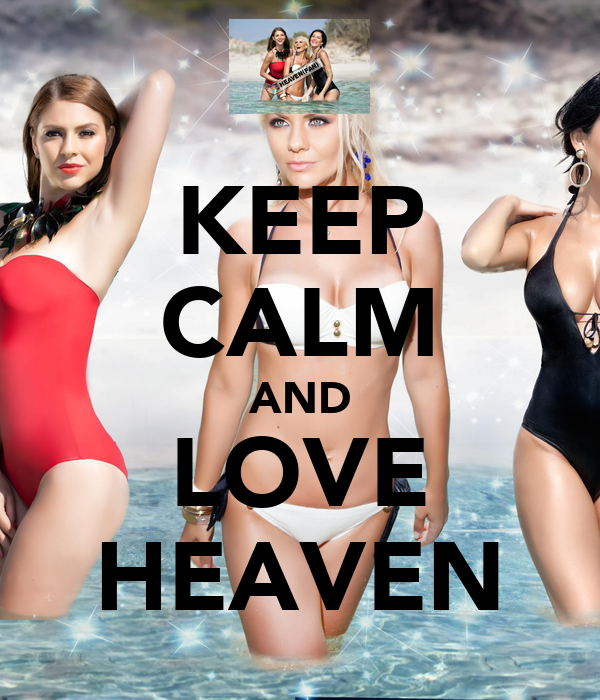 KEEP CALM AND LOVE HEAVEN