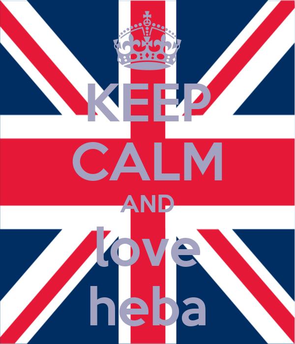 KEEP CALM AND love heba