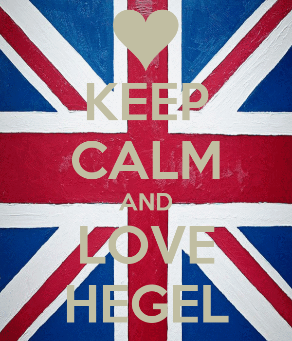 KEEP CALM AND LOVE HEGEL