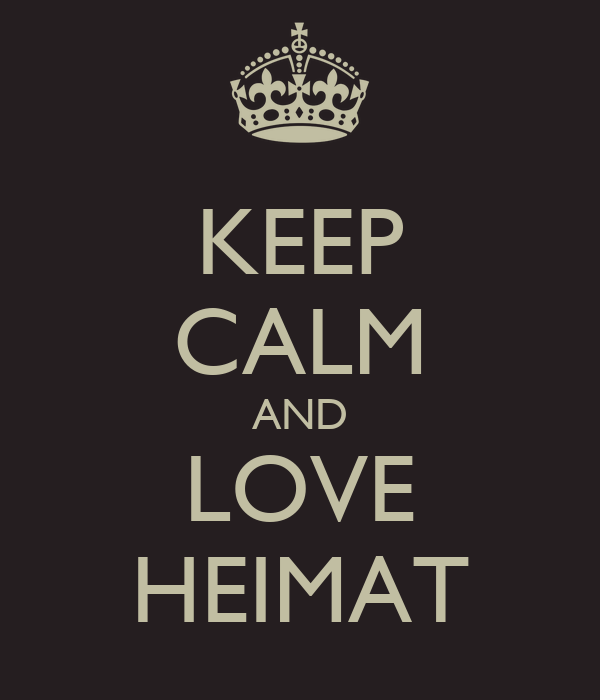 KEEP CALM AND LOVE HEIMAT
