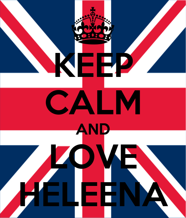 KEEP CALM AND LOVE HELEENA