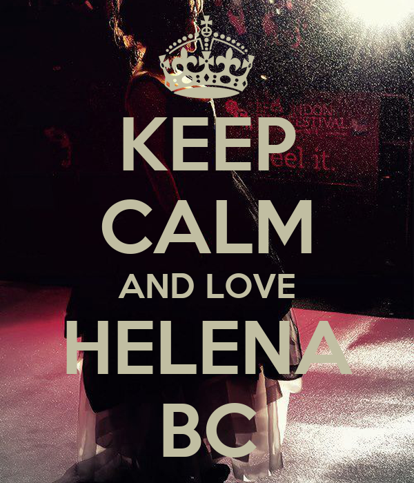 KEEP CALM AND LOVE HELENA BC