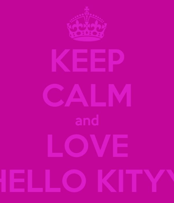 KEEP CALM and LOVE HELLO KITYY