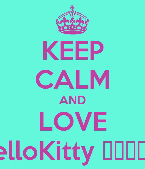 KEEP CALM AND LOVE HelloKitty ハローキティ