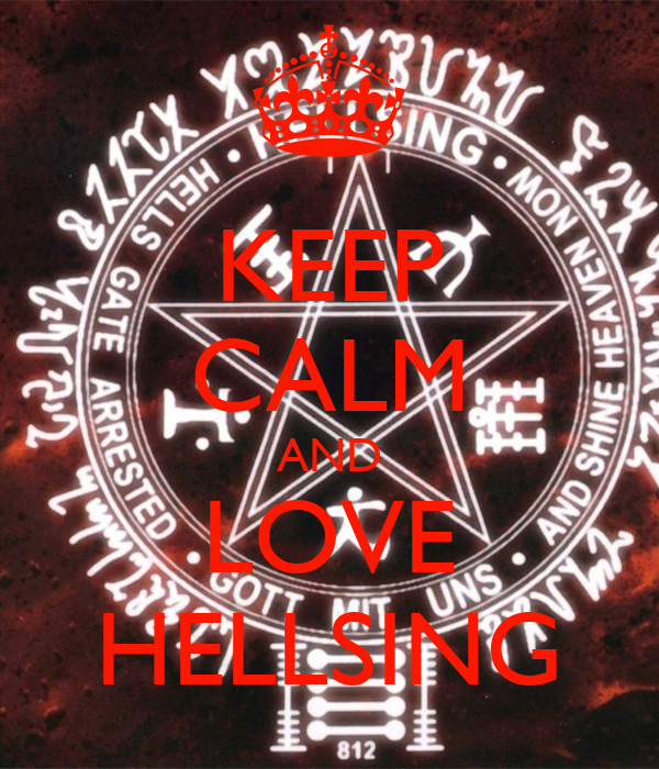 KEEP CALM AND LOVE HELLSING