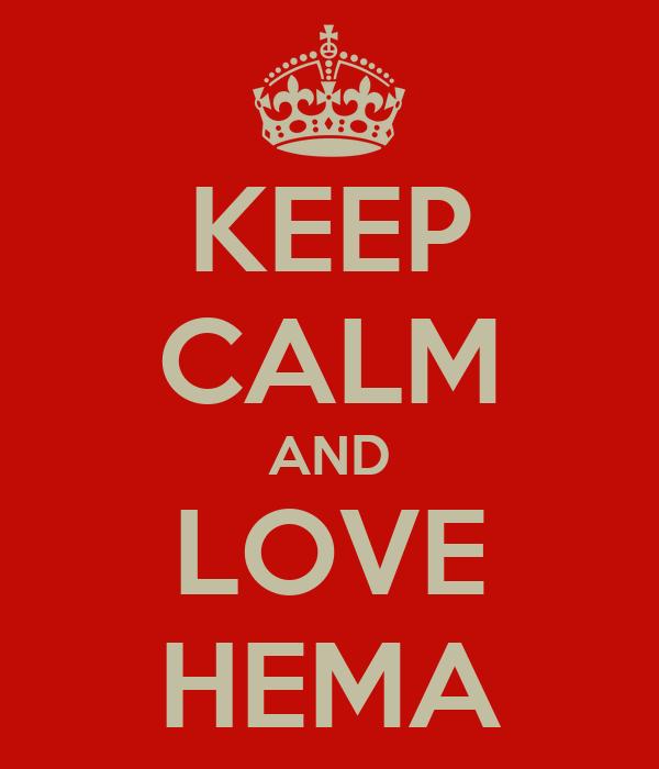 KEEP CALM AND LOVE HEMA