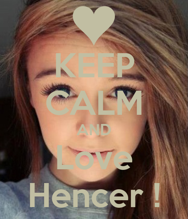 KEEP CALM AND Love Hencer !
