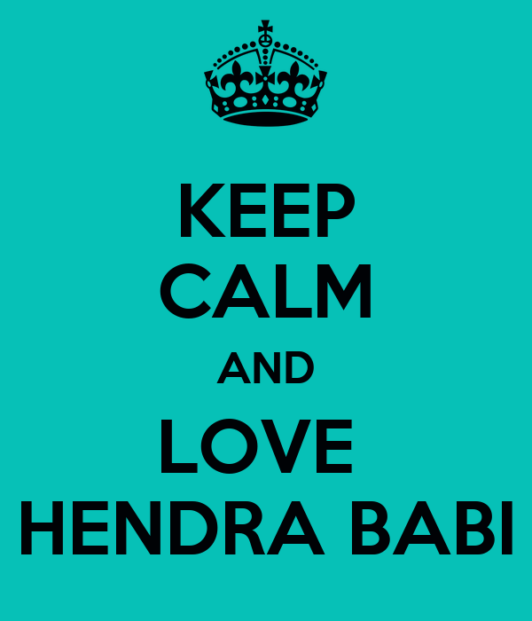 KEEP CALM AND LOVE  HENDRA BABI