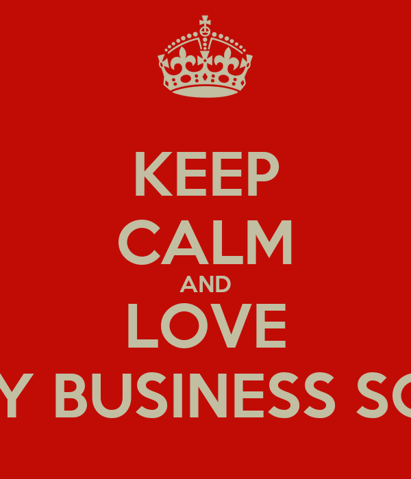 KEEP CALM AND LOVE HENLEY BUSINESS SCHOOL