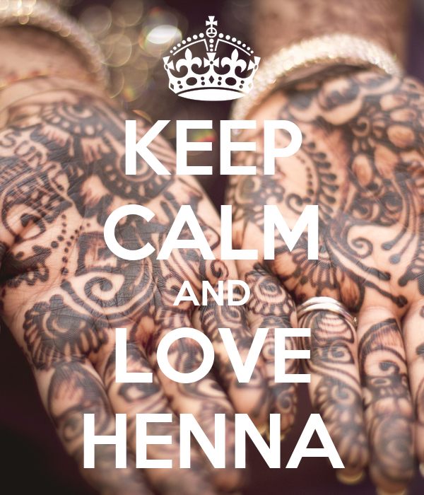 KEEP CALM AND LOVE HENNA