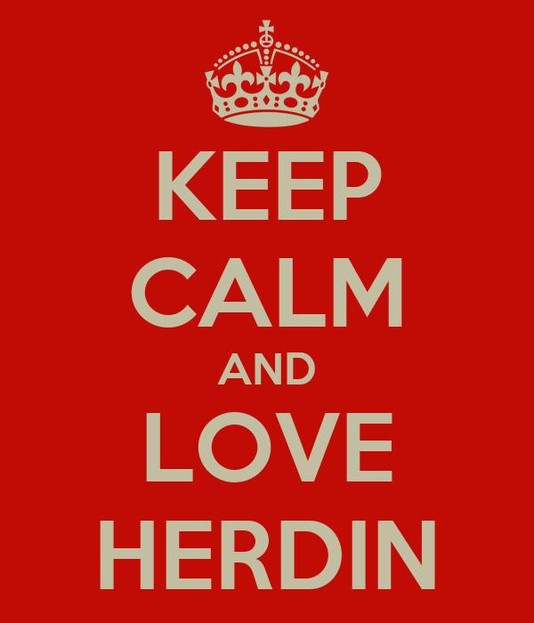 KEEP CALM AND LOVE HERDIN