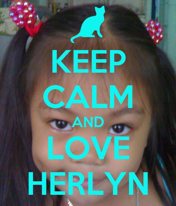 KEEP CALM AND LOVE HERLYN