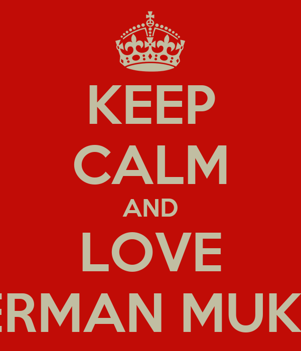 KEEP CALM AND LOVE HERMAN MUKER