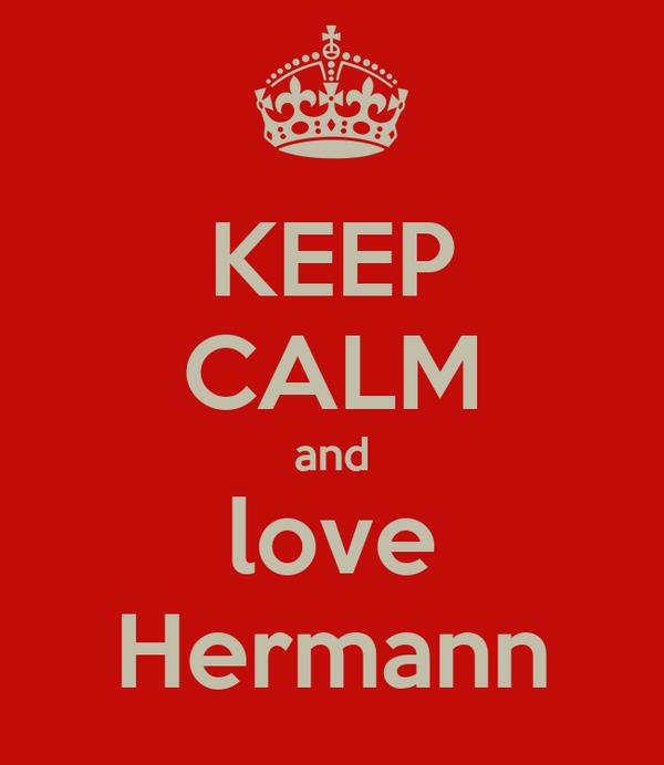 KEEP CALM and love Hermann