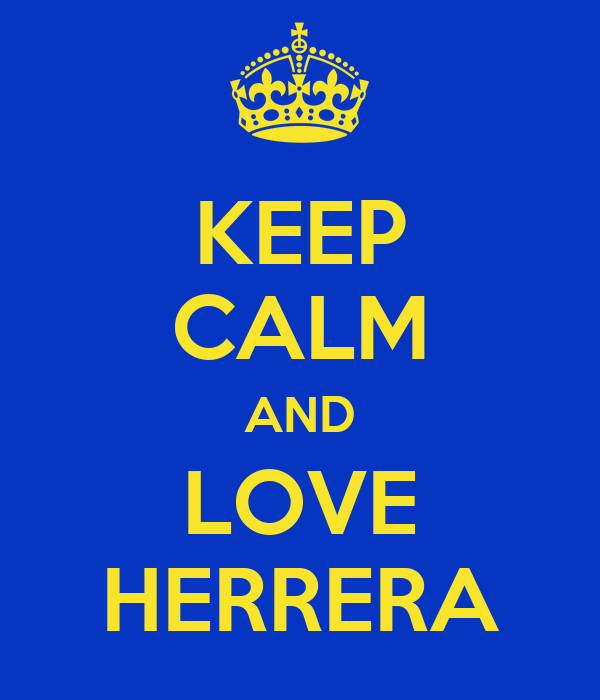 KEEP CALM AND LOVE HERRERA