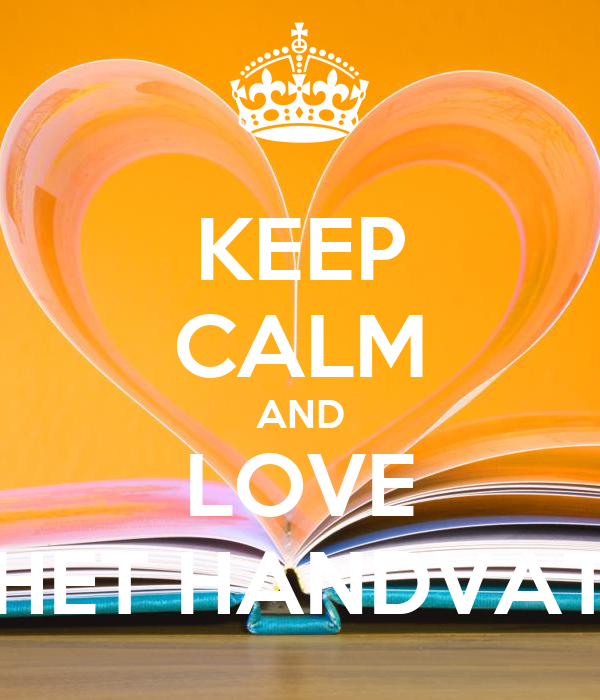 KEEP CALM AND LOVE HET HANDVAT