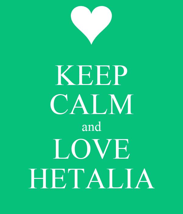 KEEP CALM and LOVE HETALIA
