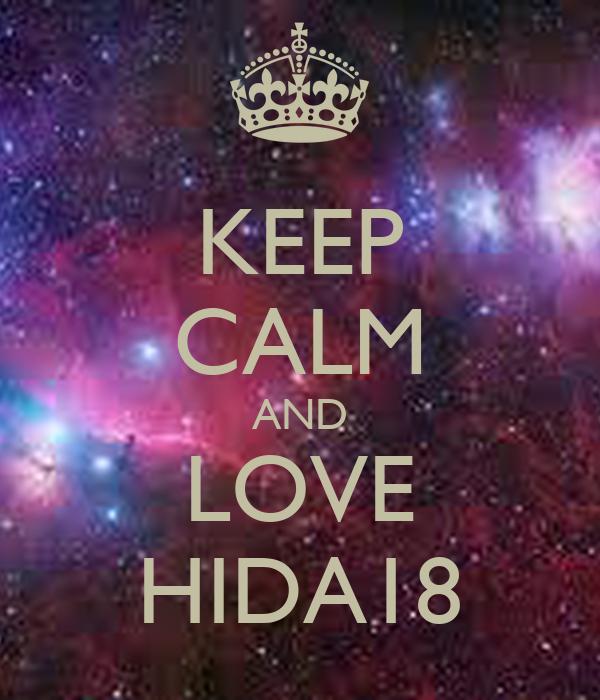 KEEP CALM AND LOVE HIDA18