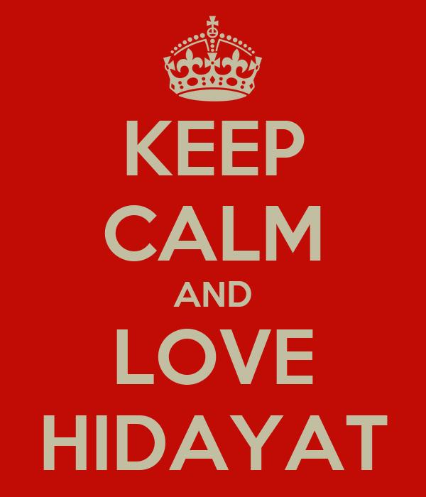KEEP CALM AND LOVE HIDAYAT