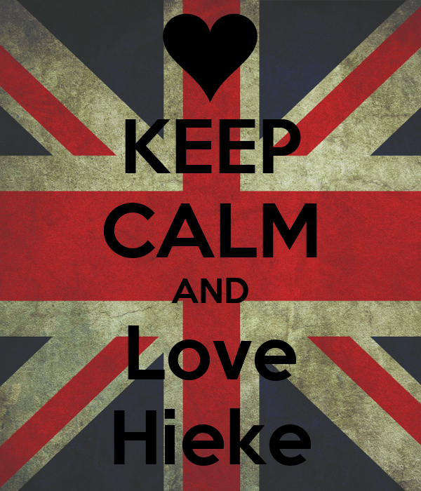 KEEP CALM AND Love Hieke