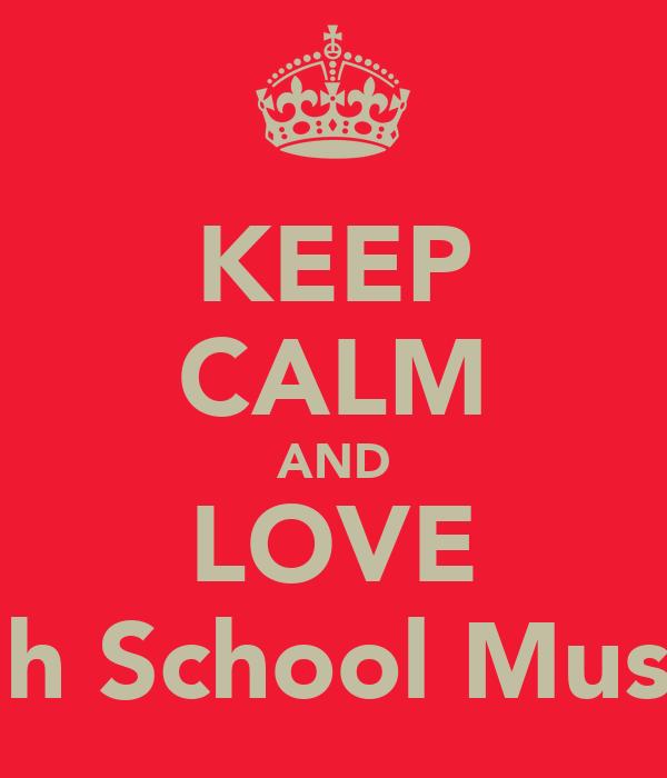 KEEP CALM AND LOVE High School Musical