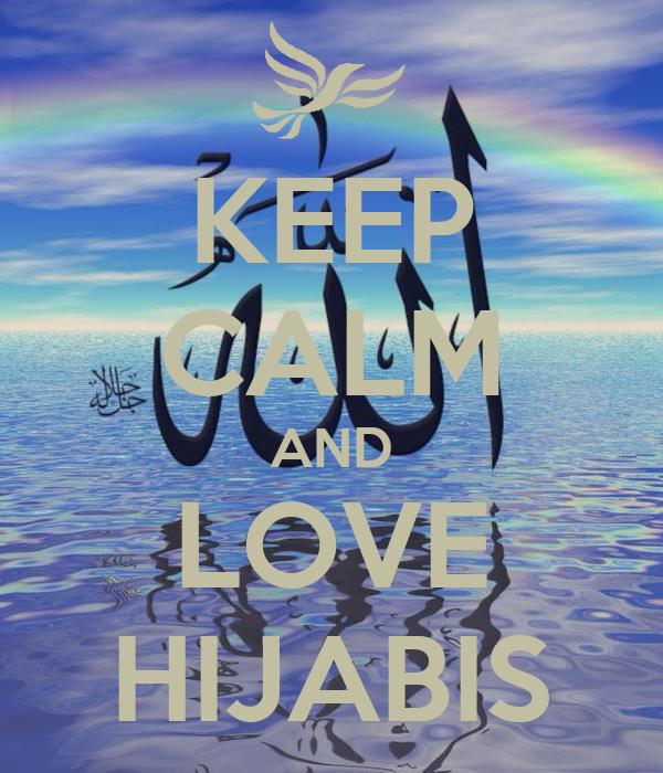 KEEP CALM AND LOVE HIJABIS