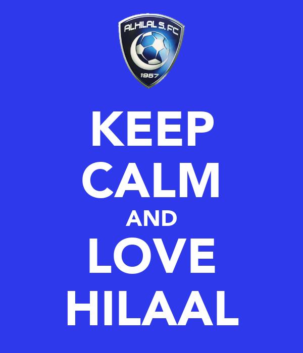 KEEP CALM AND LOVE HILAAL