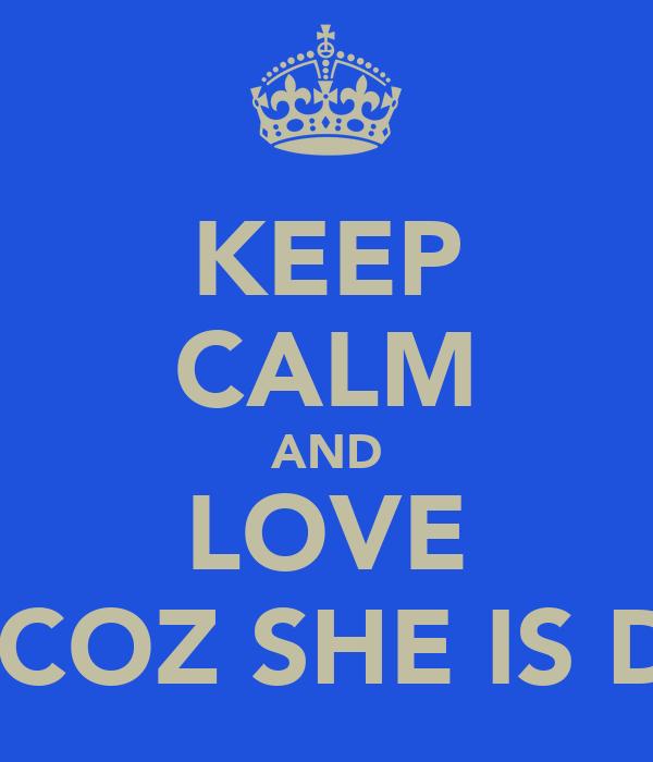 KEEP CALM AND LOVE HILARY COZ SHE IS DA BOSS