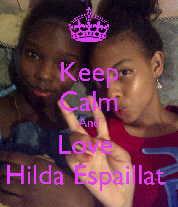Keep Calm And Love  Hilda Espaillat
