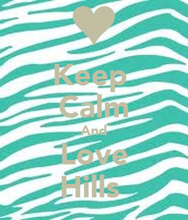 Keep  Calm And Love Hills