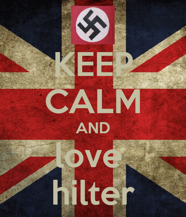 KEEP CALM AND love  hilter