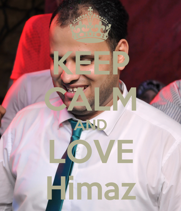 KEEP CALM AND LOVE Himaz