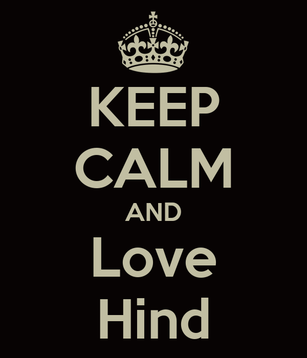 KEEP CALM AND Love Hind