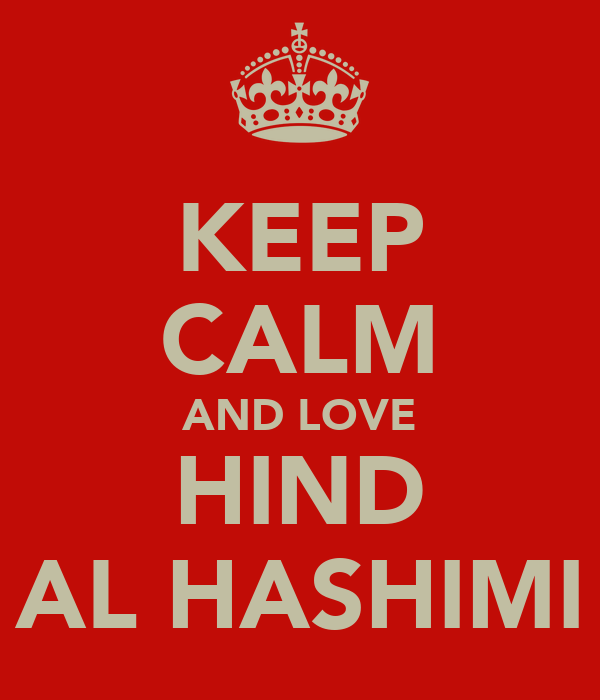 KEEP CALM AND LOVE HIND AL HASHIMI
