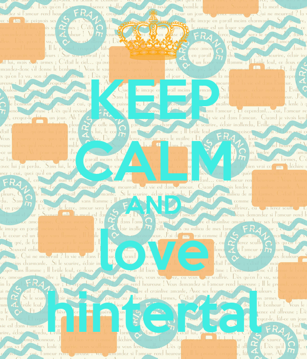KEEP CALM AND love hintertal