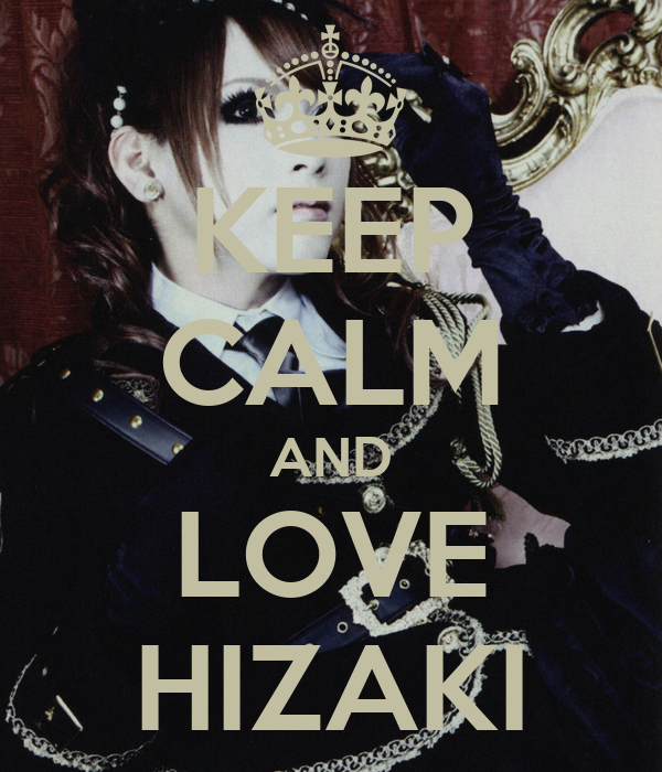 KEEP CALM AND LOVE HIZAKI
