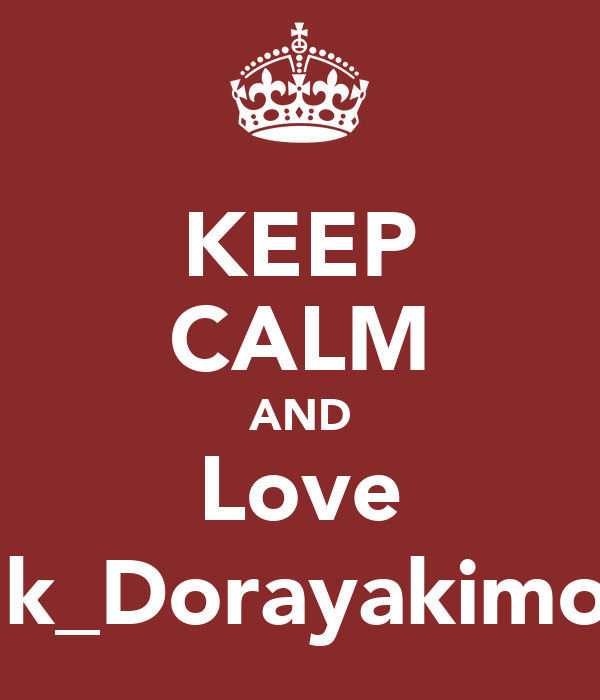 KEEP CALM AND Love Hk_Dorayakimon