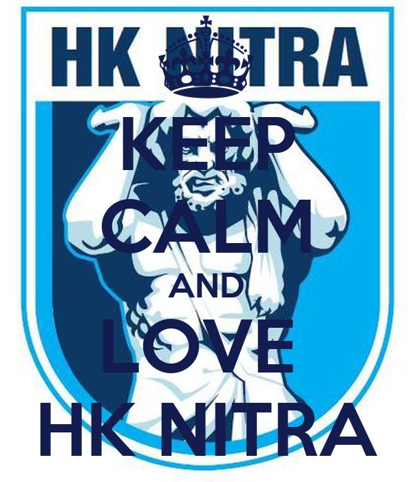 KEEP CALM AND LOVE  HK NITRA