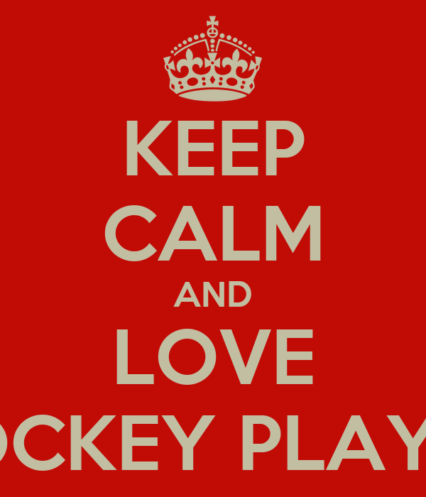 KEEP CALM AND LOVE HOCKEY PLAYER