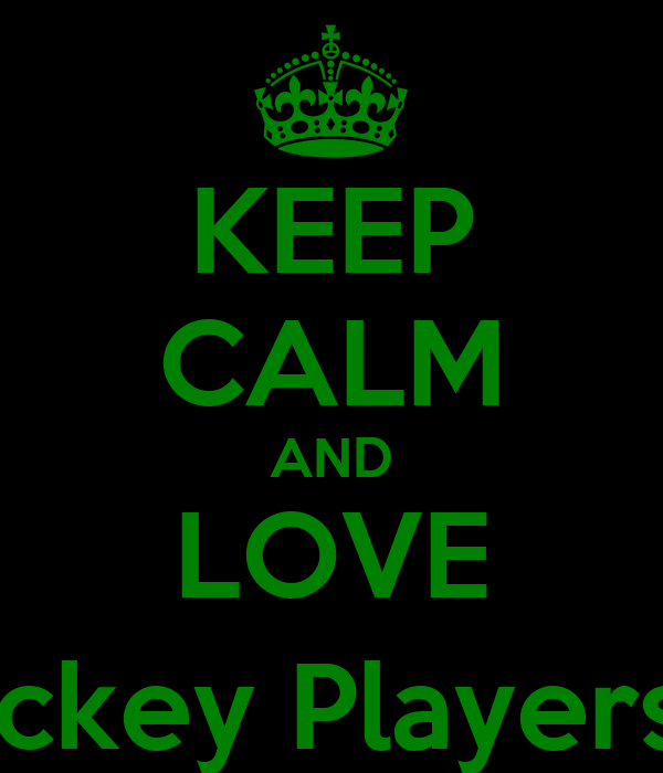 KEEP CALM AND LOVE Hockey Players ; )
